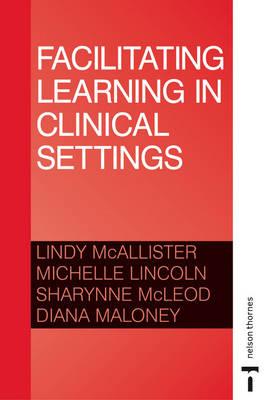 FACILITATING LEARNING CLINICAL SETTINGS