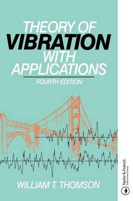The Theory of Vibration with Applications