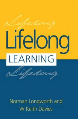 Lifelong Learning: New Vision, New Implications, New Roles for People, Organizations, Nations and Communities in the 21st Century