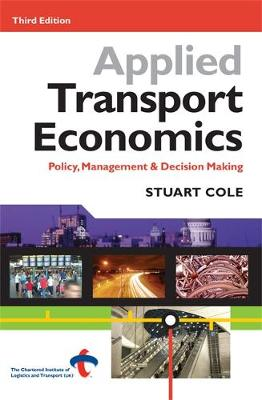 Applied Transport Economics: Policy, Management and Decision Making