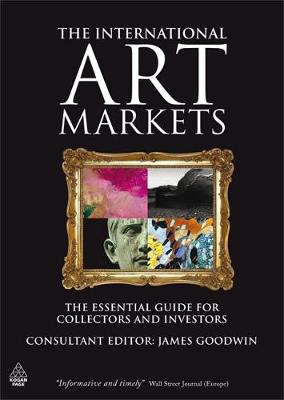 The International Art Markets: The Essential Guide for Collectors and Investors