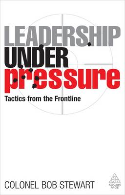 Leadership Under Pressure: Tactics from the Frontline