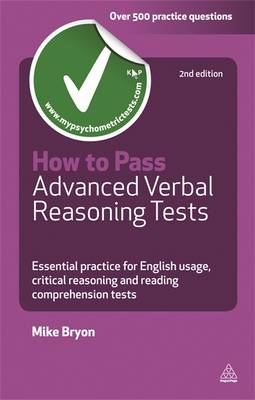 How to Pass Advanced Verbal Reasoning Tests: Essential Practice for English Usage, Critical Reasoning and Reading Comprehension Tests