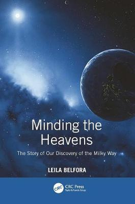 Minding the Heavens: The Story of Our Discovery of the Milky Way