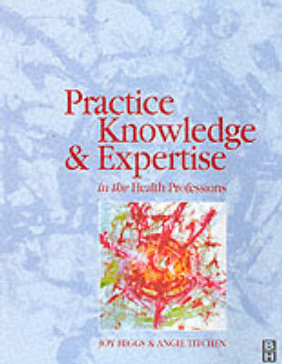 Practice Knowledge and Expertise in the Health Professions