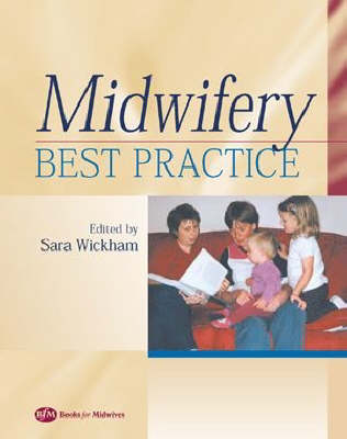 Midwifery: Best Practice Volume 1
