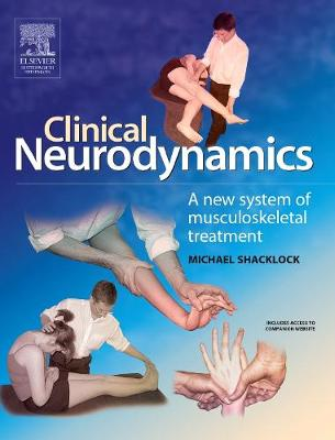 Clinical Neurodynamics: A New System of Neuromusculoskeletal Treatment