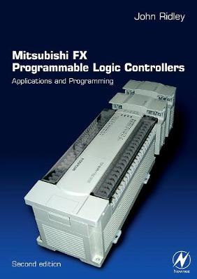 Mitsubishi FX Programmable Logic Controllers: Applications and Programming