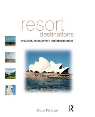 Resort Destinations: Evolution, Management and Development