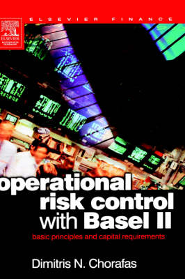 Operational Risk Control with Basel II: Basic Principles and Capital Requirements