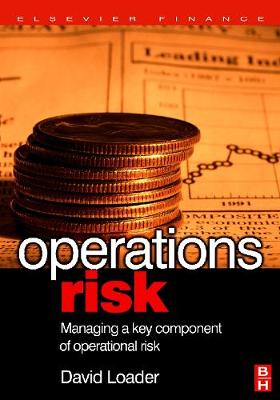 Operations Risk: Managing a Key Component of Operational Risk