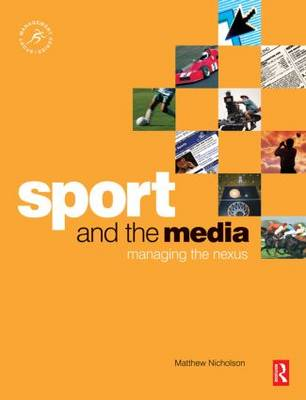 Sport and the Media: Managing the Nexus