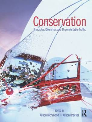 Conservation: Principles, Dilemmas and Uncomfortable Truths