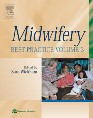 Midwifery: Best Practice: v. 3