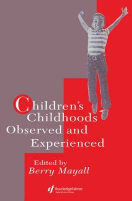 Children's Childhoods: Observed and Experienced