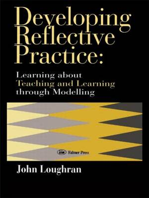 Developing Reflective Practice: Learning About Teaching and Learning Through Modelling