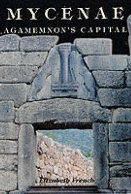 Mycenae: Agamemnon's Capital