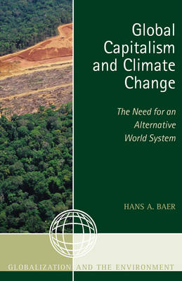 Global Capitalism and Climate Change: The Need for an Alternative World System