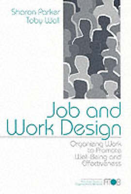 Job and Work Design: Organizing Work to Promote Well-being and Effectiveness