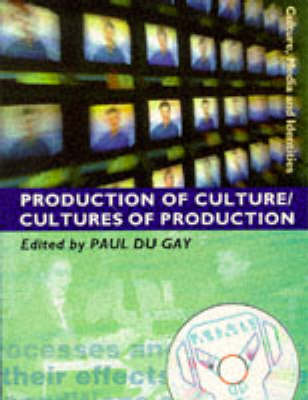 Production of Culture/Cultures of Production