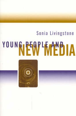 Young People and New Media: Childhood and the Changing Media Environment