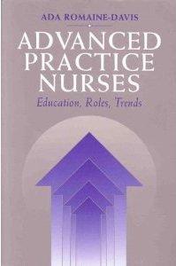 Advanced Practice Nurses: Education, Roles, Trends