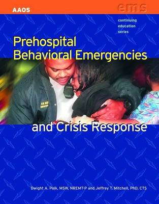 Prehospital Behavioral Emergencies and Crisis Response