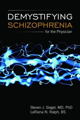 Demystifying Schizophrenia for the General Practitioner