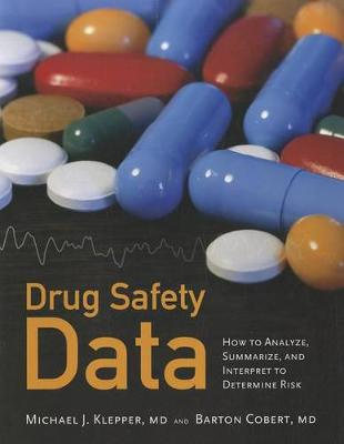 Drug Safety Data: How to Analyze, Summarize and Interpret to Determine Risk