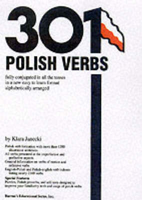 301 Polish Verbs: Fully Conjugated in All the Tenses