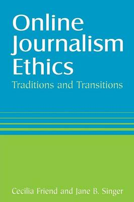 Online Journalism Ethics: Traditions and Transitions