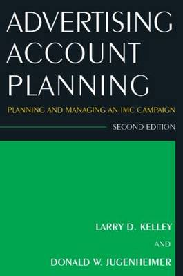 Advertising Account Planning: Planning and Managing an IMC Campaign