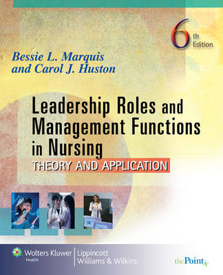 Leadership Roles & Management Functions In Nursing: Theory &application 6ed