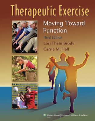 Therapeutic Exercise: Moving Toward Function