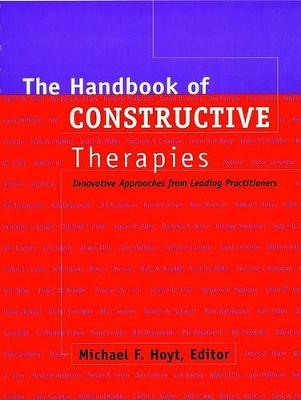 The Handbook of Constructive Therapies: Innovative Approaches from Leading Practitioners