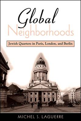 Global Neighborhoods: Jewish Quarters in Paris, London, and Berlin