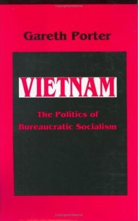 Vietnam: The Politics of Bureaucratic Socialism