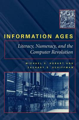 Information Ages: Literacy, Numeracy and the Computer Revolution