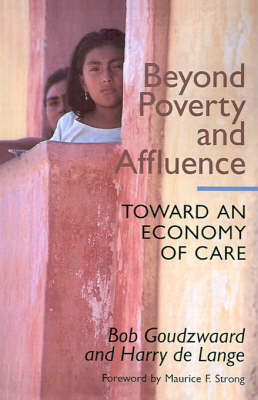 Beyond Poverty and Affluence: Toward an Economy of Care