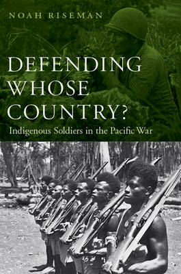 Defending Whose Country?: Indigenous Soldiers in the Pacific War