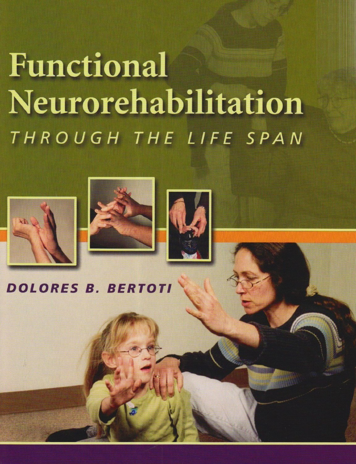 Functional Neurorehabilitation through the Life Span