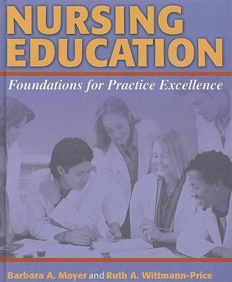 Nursing Education: Foundations for Practice Excellence