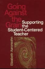 Going Against the Grain: Supporting the Student-centered Teacher