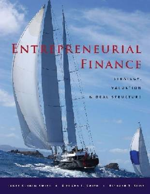 Entrepreneurial Finance: Strategy, Valuation and Deal Structure