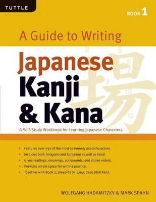 Guide to Writing Kanji & Kana: Book 1