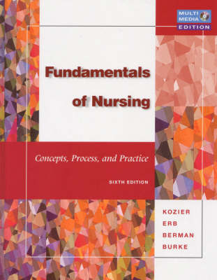 Fundamentals Of Nursing : Concepts, Process And Practice 6ed