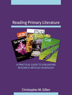 Reading Primary Literature: A Practical Guide to Evaluating Research Articles in Biology