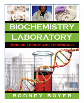 Biochemistry Laboratory: Modern Theory and Techniques: International Edition