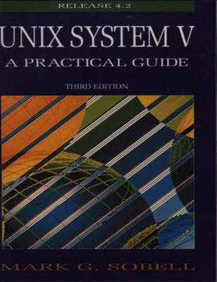 UNIX System V: A Practical Guide