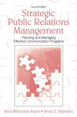Strategic Public Relations Management: Planning and Managing Effective Communication Programs